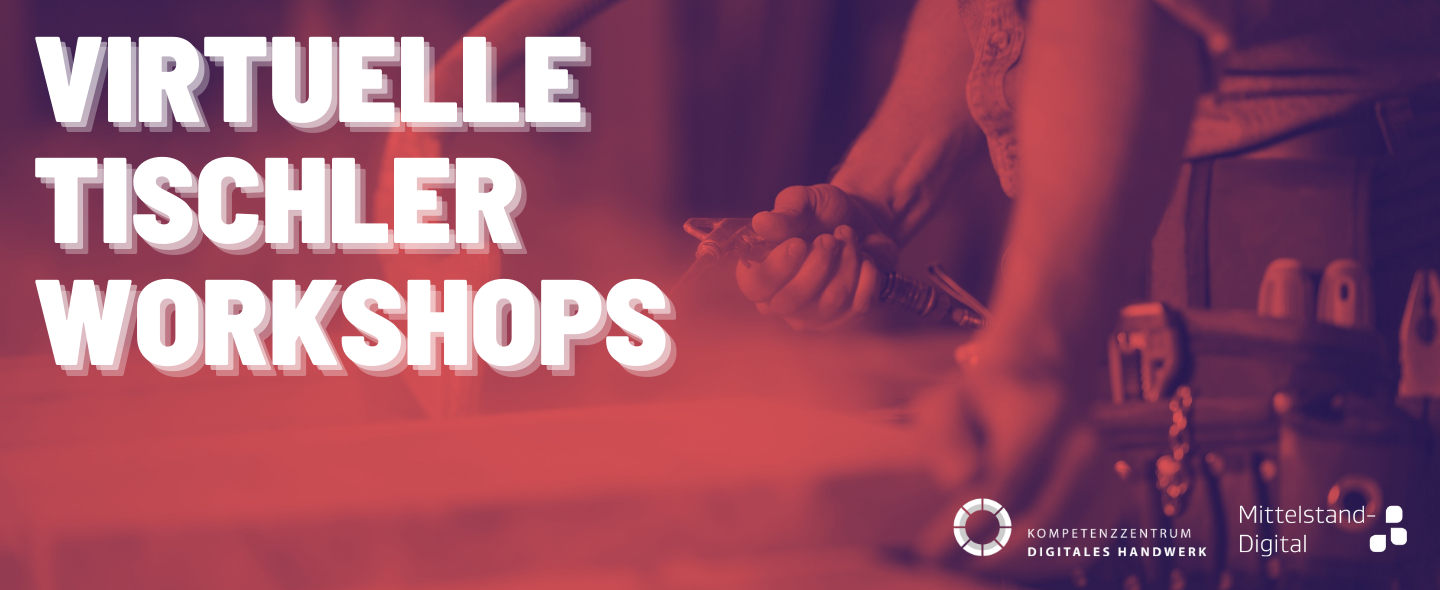 Virtuelle Tischler Workshops
